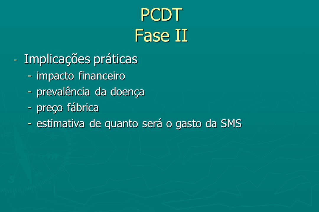 PCDT Fase II Implicações práticas impacto financeiro