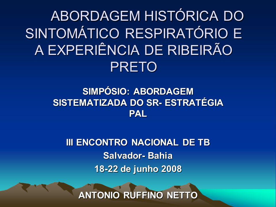 ABORDAGEM HISTÓRICA DO SINTOMÁTICO RESPIRATÓRIO E A EXPERIÊNCIA DE RIBEIRÃO PRETO