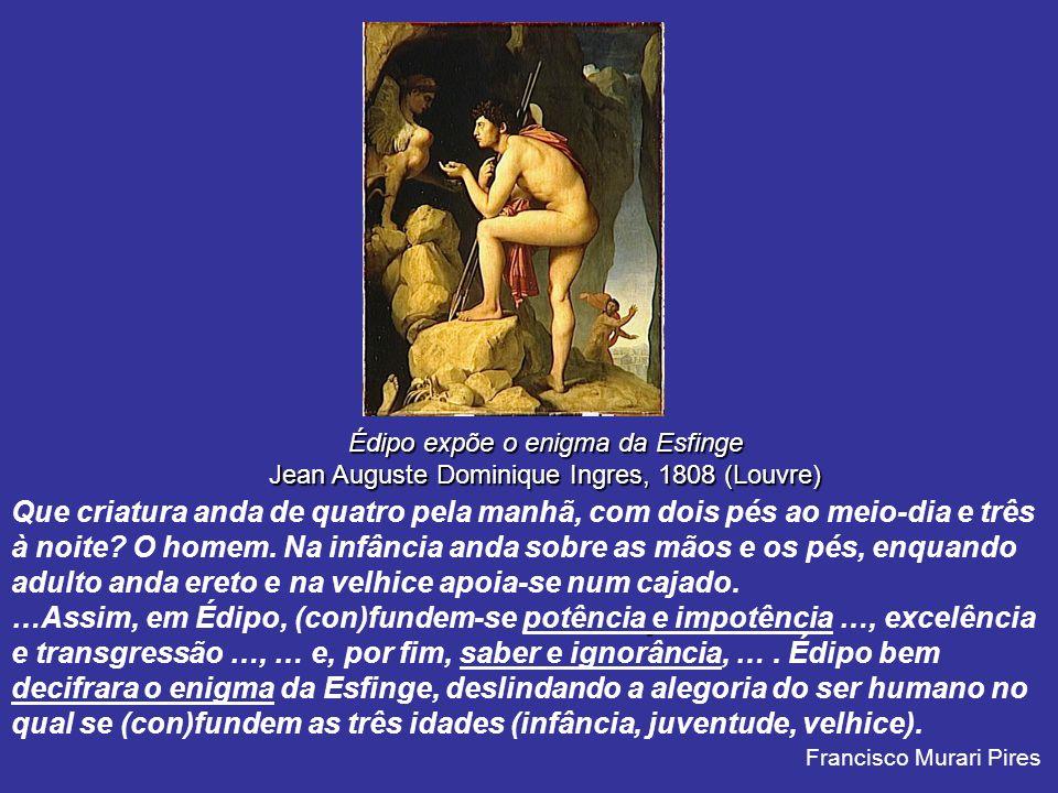 Édipo expõe o enigma da Esfinge Jean Auguste Dominique Ingres, 1808 (Louvre)