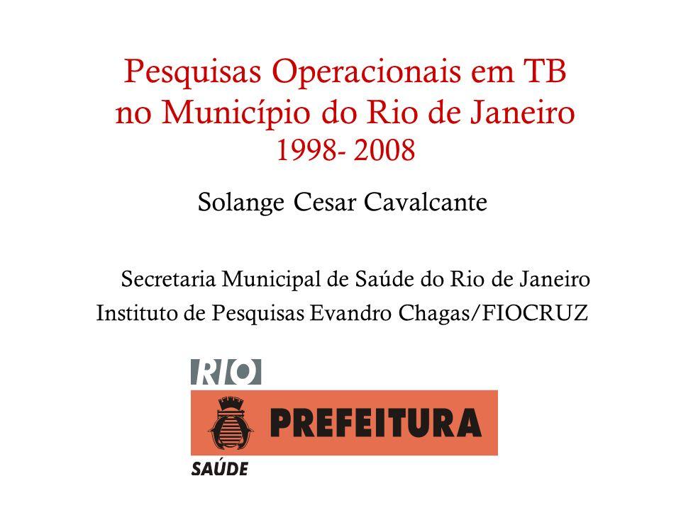 Pesquisas Operacionais em TB no Município do Rio de Janeiro 1998- 2008