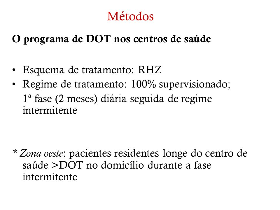 Métodos O programa de DOT nos centros de saúde