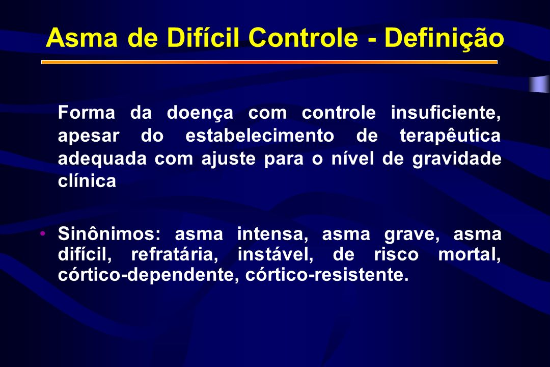 Asma de Difícil Controle - Definição
