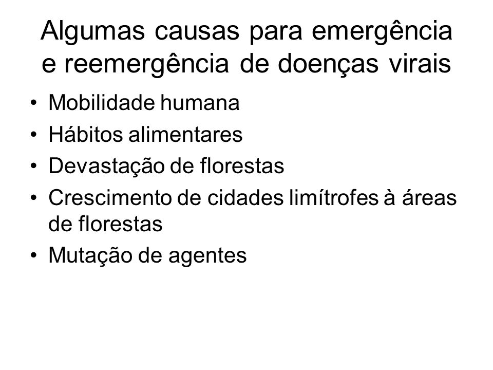 Algumas causas para emergência e reemergência de doenças virais
