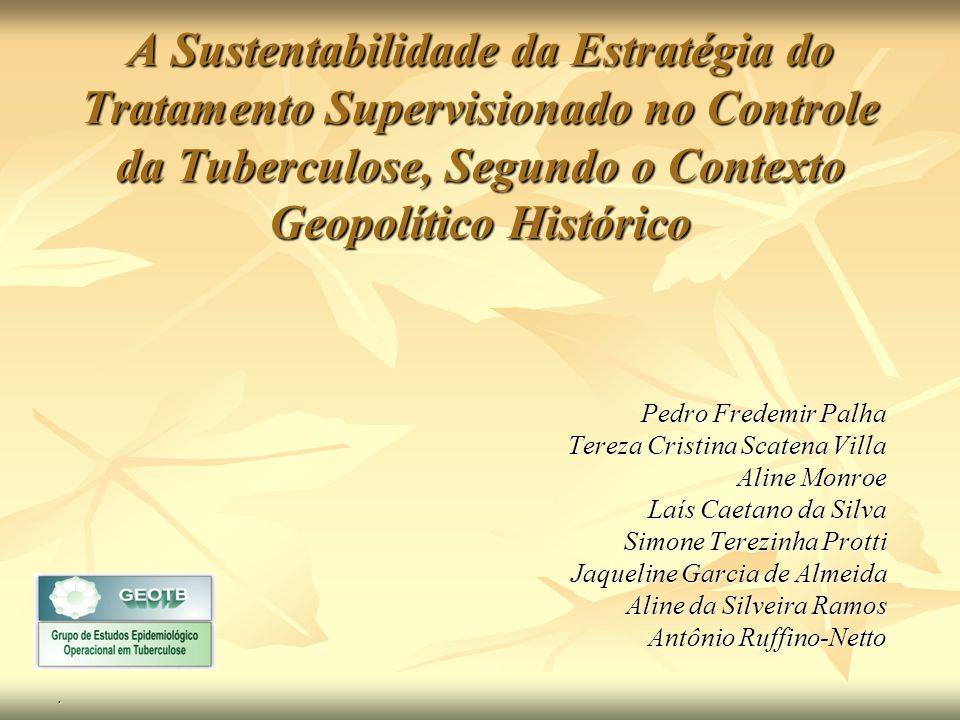 A Sustentabilidade da Estratégia do Tratamento Supervisionado no Controle da Tuberculose, Segundo o Contexto Geopolítico Histórico