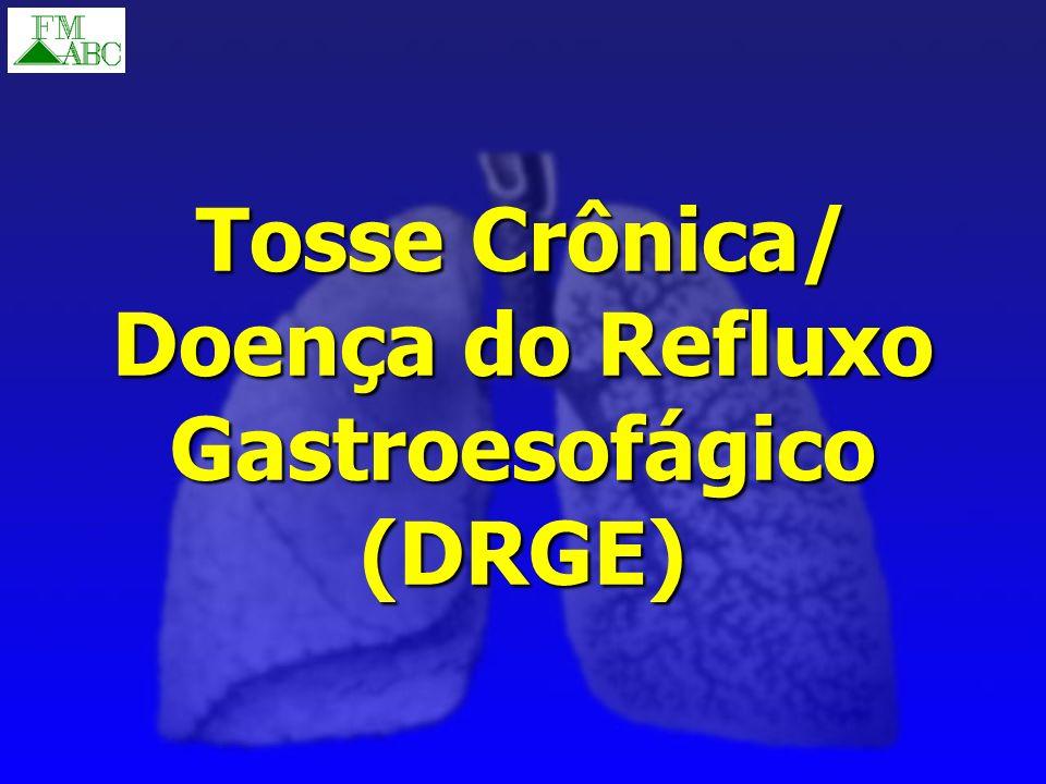 Tosse Crônica/ Doença do Refluxo Gastroesofágico (DRGE)