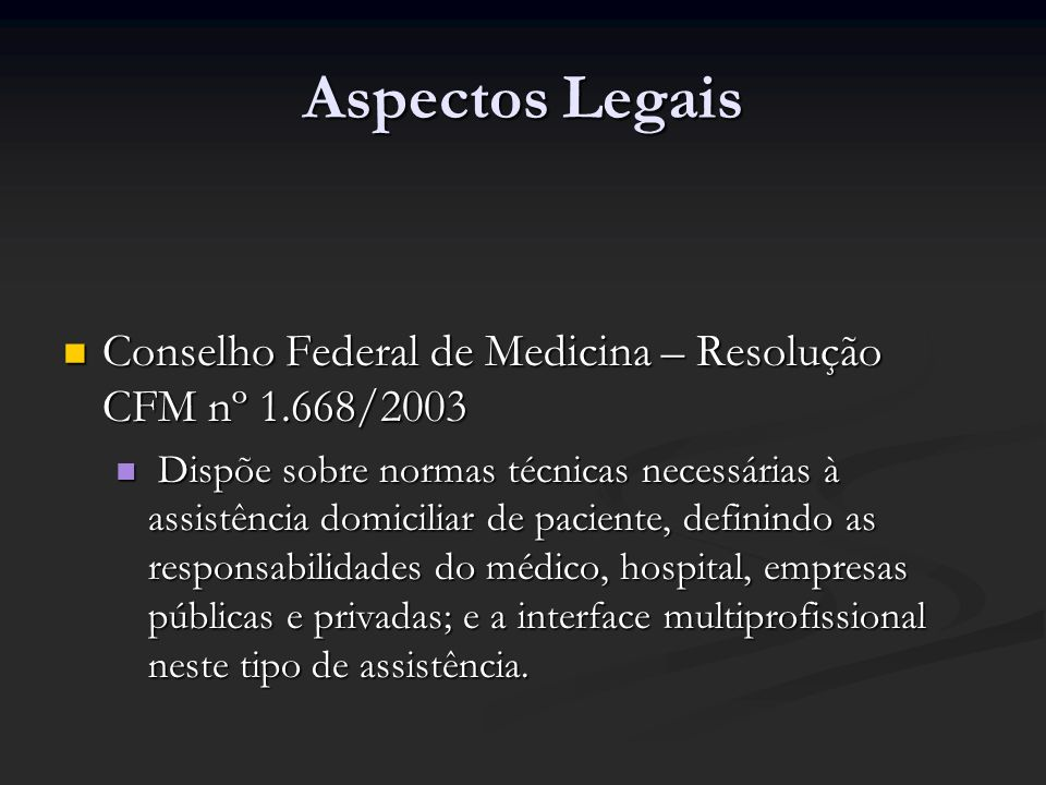 Aspectos LegaisConselho Federal de Medicina – Resolução CFM nº 1.668/2003.