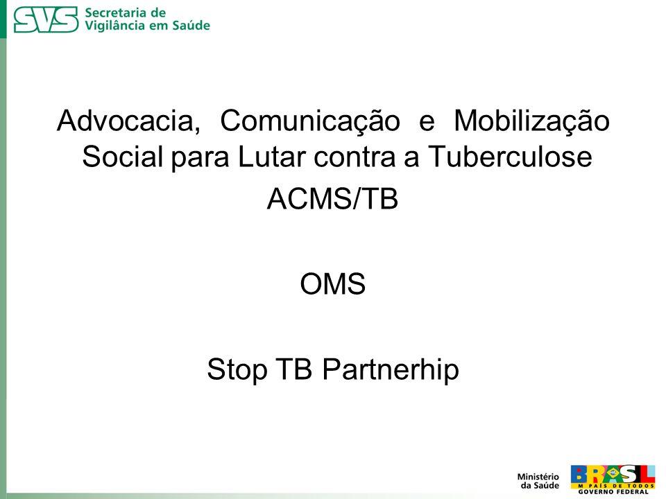 Advocacia, Comunicação e Mobilização Social para Lutar contra a Tuberculose