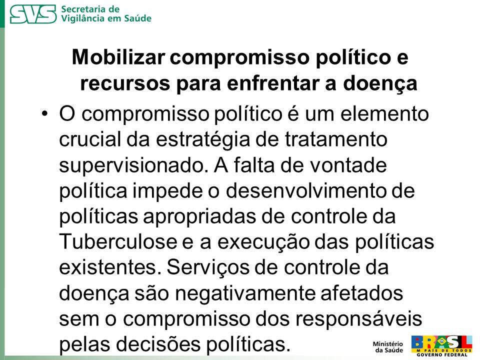 Mobilizar compromisso político e recursos para enfrentar a doença