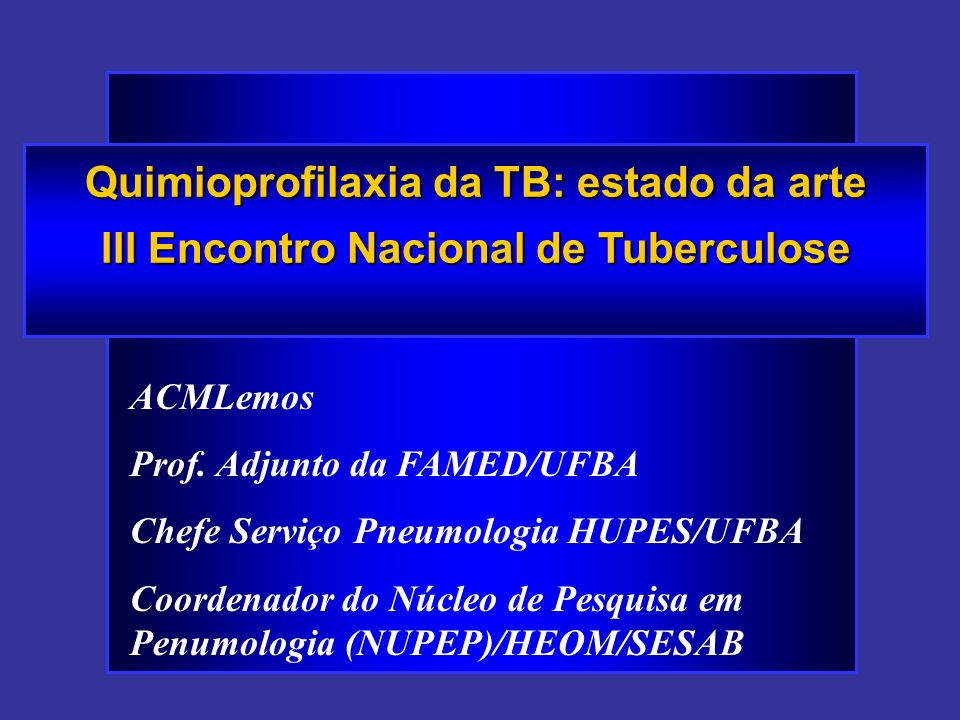 Quimioprofilaxia da TB: estado da arte