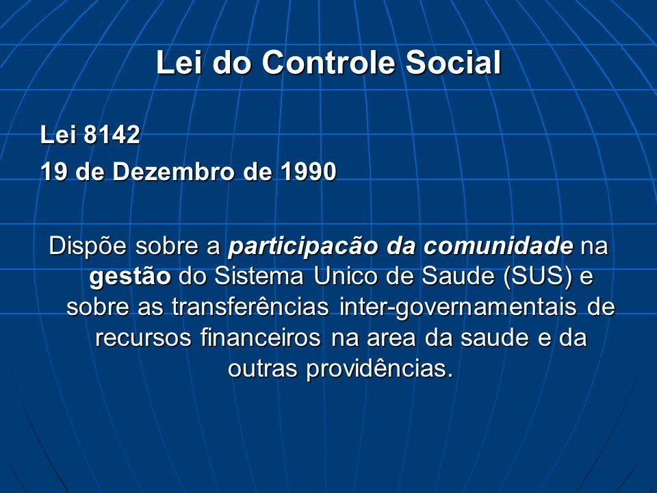 Lei do Controle Social Lei 8142 19 de Dezembro de 1990