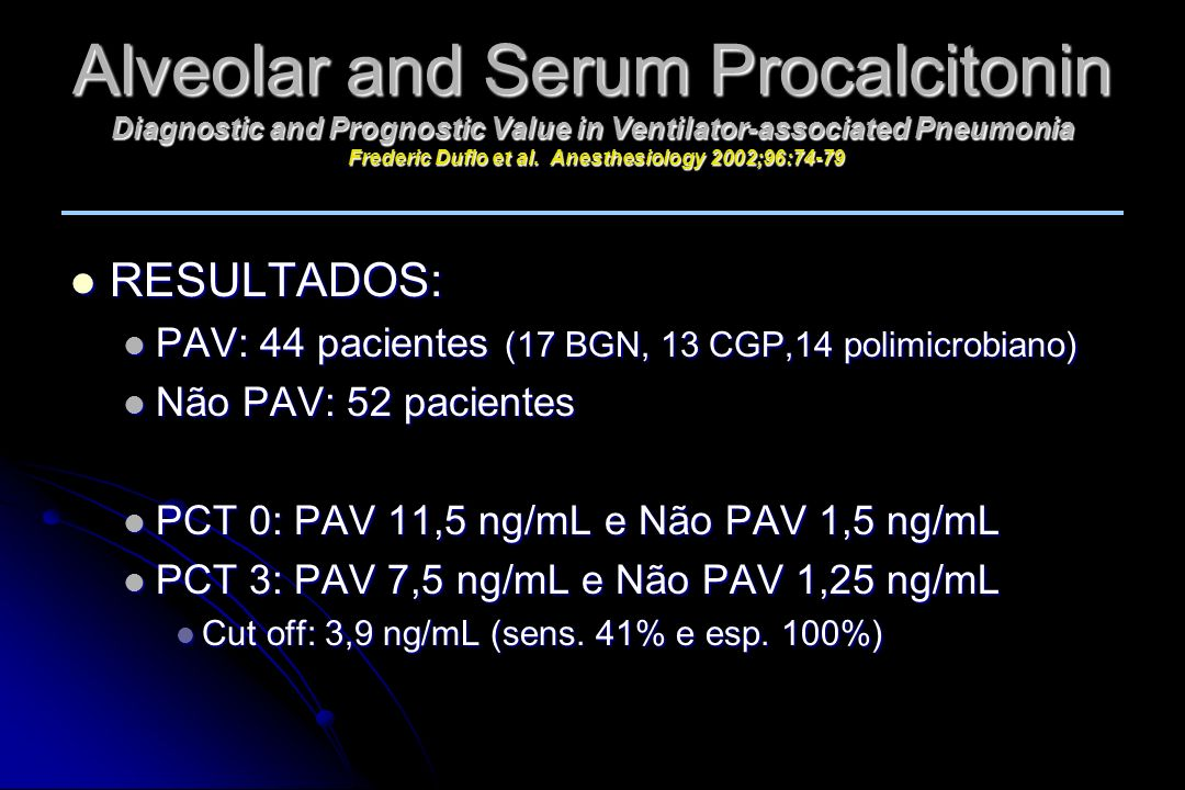 Alveolar and Serum Procalcitonin Diagnostic and Prognostic Value in Ventilator-associated Pneumonia Frederic Duflo et al. Anesthesiology 2002;96:74-79
