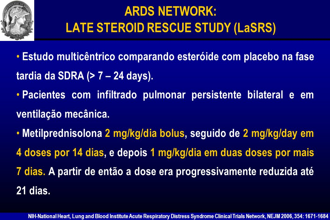ARDS NETWORK: LATE STEROID RESCUE STUDY (LaSRS)