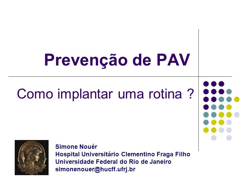 Prevenção de PAV Como implantar uma rotina Simone Nouér