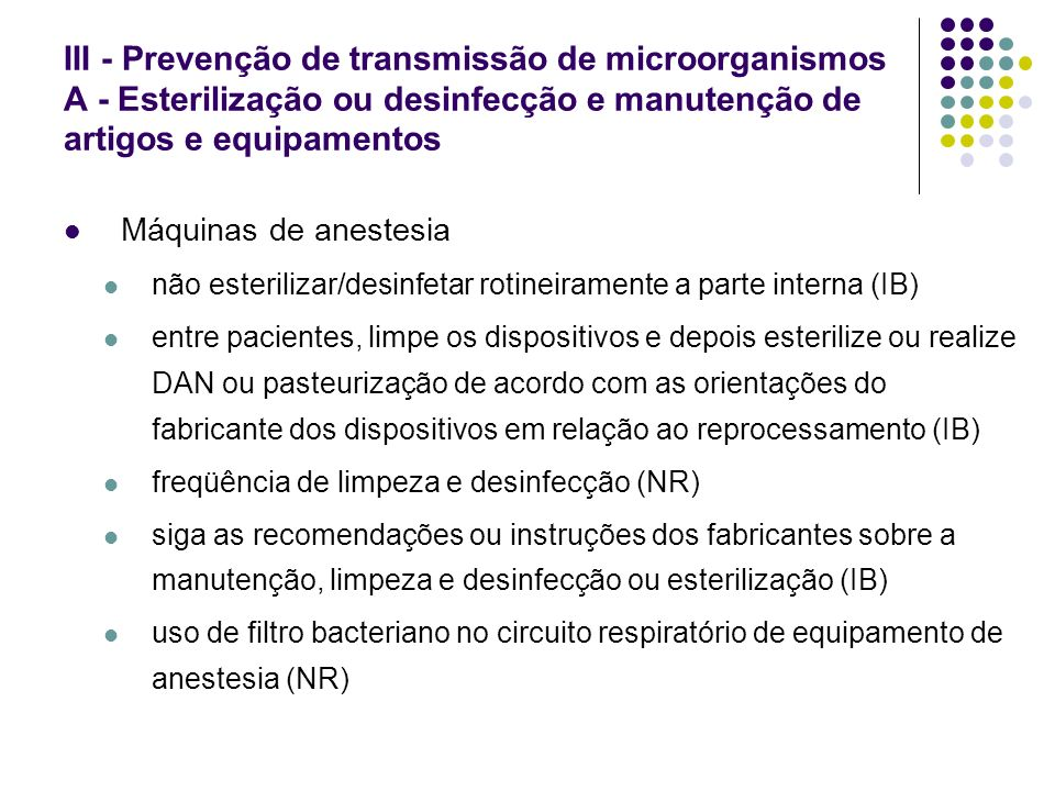 III - Prevenção de transmissão de microorganismos A - Esterilização ou desinfecção e manutenção de artigos e equipamentos