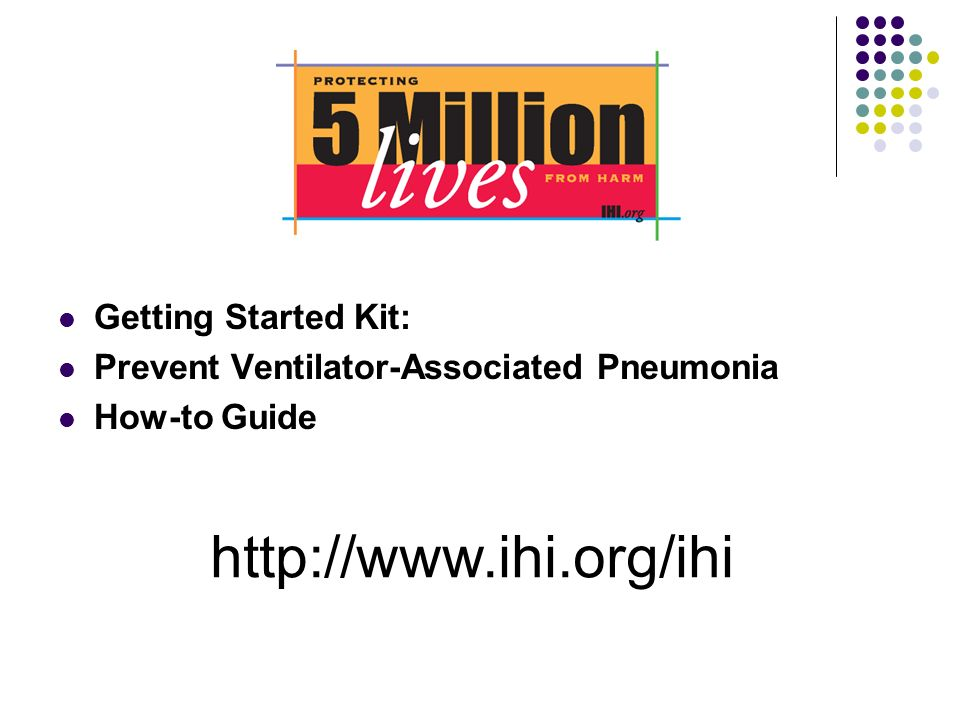http://www.ihi.org/ihi Getting Started Kit: