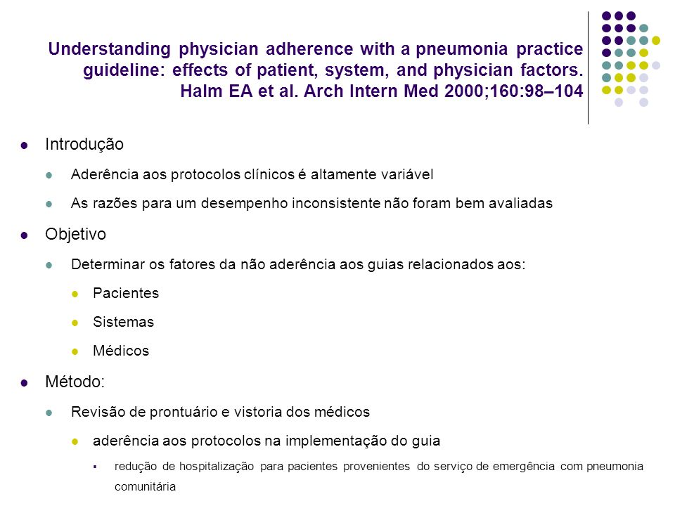 Understanding physician adherence with a pneumonia practice guideline: effects of patient, system, and physician factors. Halm EA et al. Arch Intern Med 2000;160:98–104