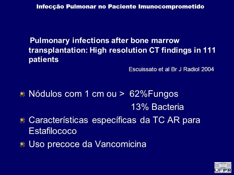Nódulos com 1 cm ou > 62%Fungos 13% Bacteria