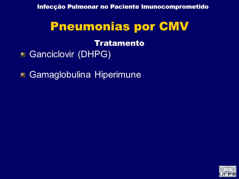 Pneumonias por CMV Ganciclovir (DHPG) Gamaglobulina Hiperimune