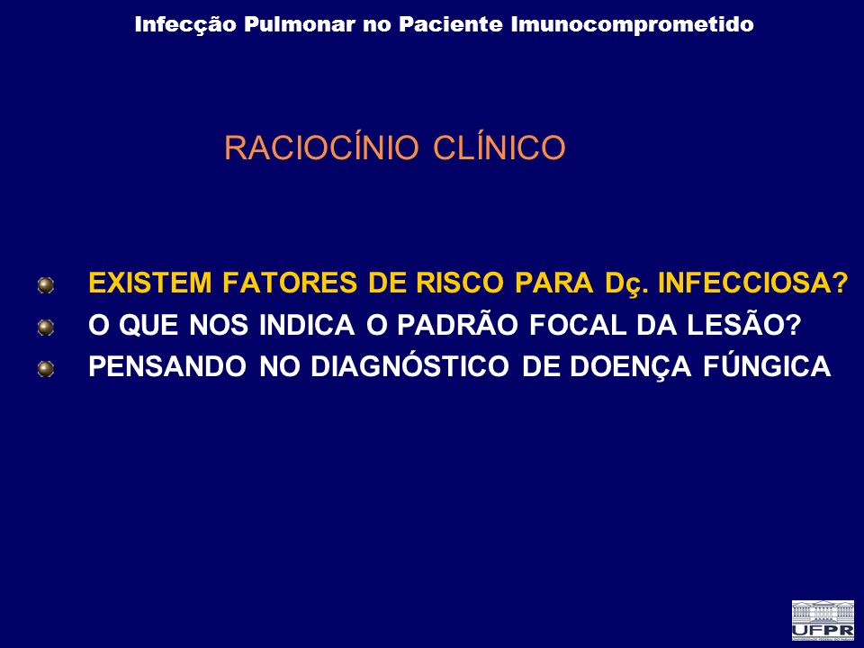 RACIOCÍNIO CLÍNICO EXISTEM FATORES DE RISCO PARA Dç. INFECCIOSA