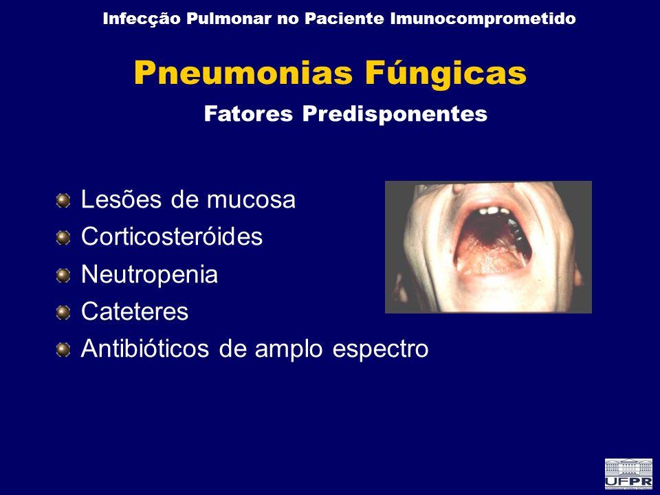 Pneumonias Fúngicas Lesões de mucosa Corticosteróides Neutropenia