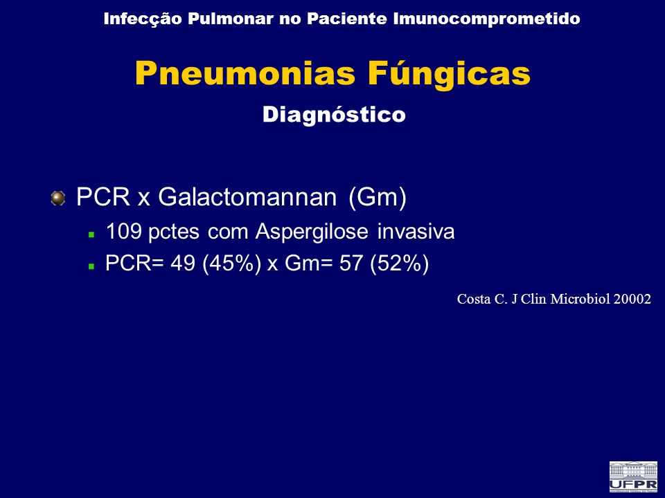 Pneumonias Fúngicas PCR x Galactomannan (Gm) Diagnóstico