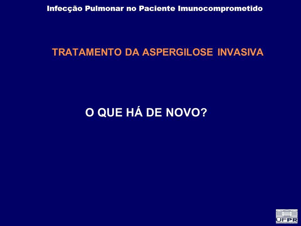 TRATAMENTO DA ASPERGILOSE INVASIVA