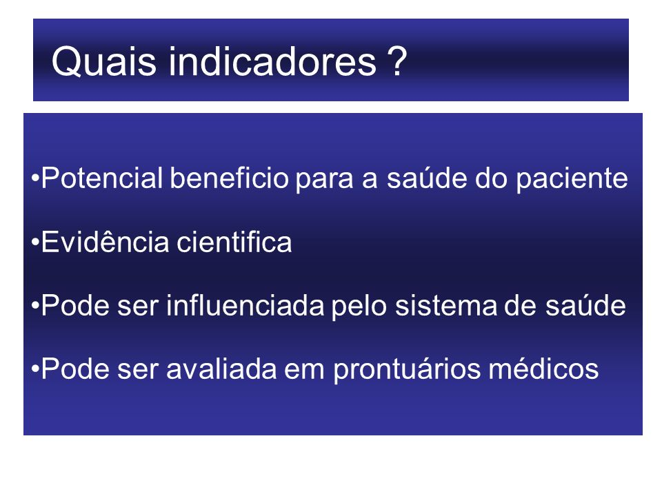 Quais indicadores Potencial beneficio para a saúde do paciente
