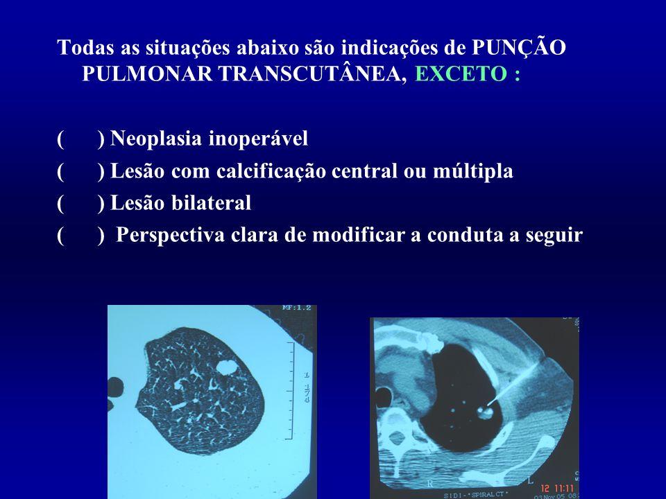 Todas as situações abaixo são indicações de PUNÇÃO PULMONAR TRANSCUTÂNEA, EXCETO :