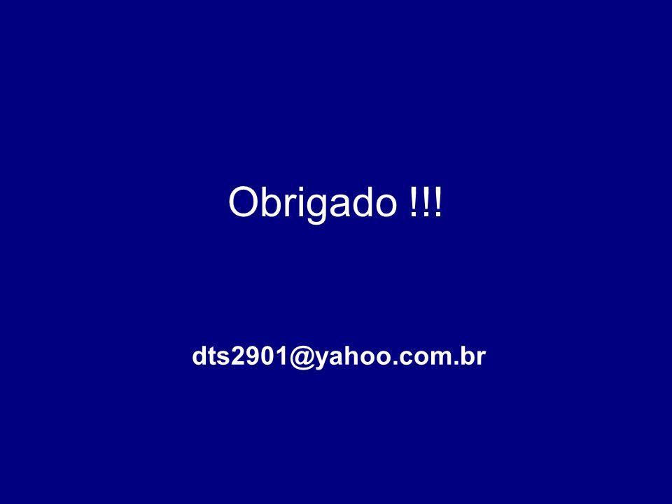 Obrigado !!! dts2901@yahoo.com.br