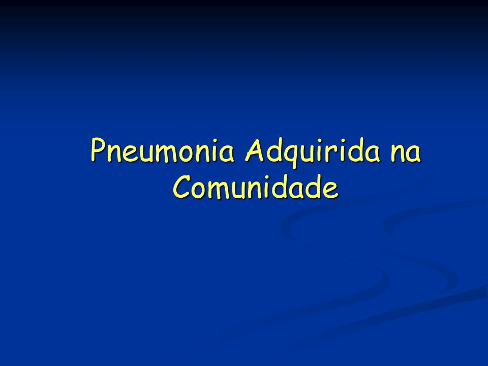 Pneumonia Adquirida na Comunidade