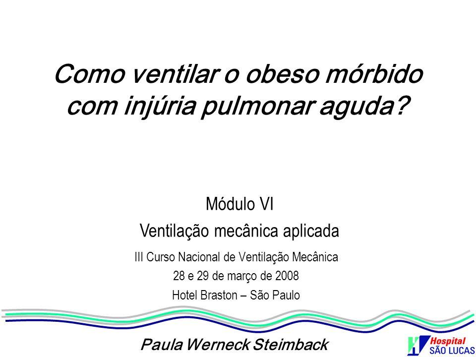 Como ventilar o obeso mórbido com injúria pulmonar aguda
