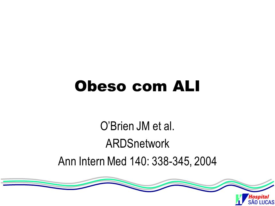 O'Brien JM et al. ARDSnetwork Ann Intern Med 140: , 2004