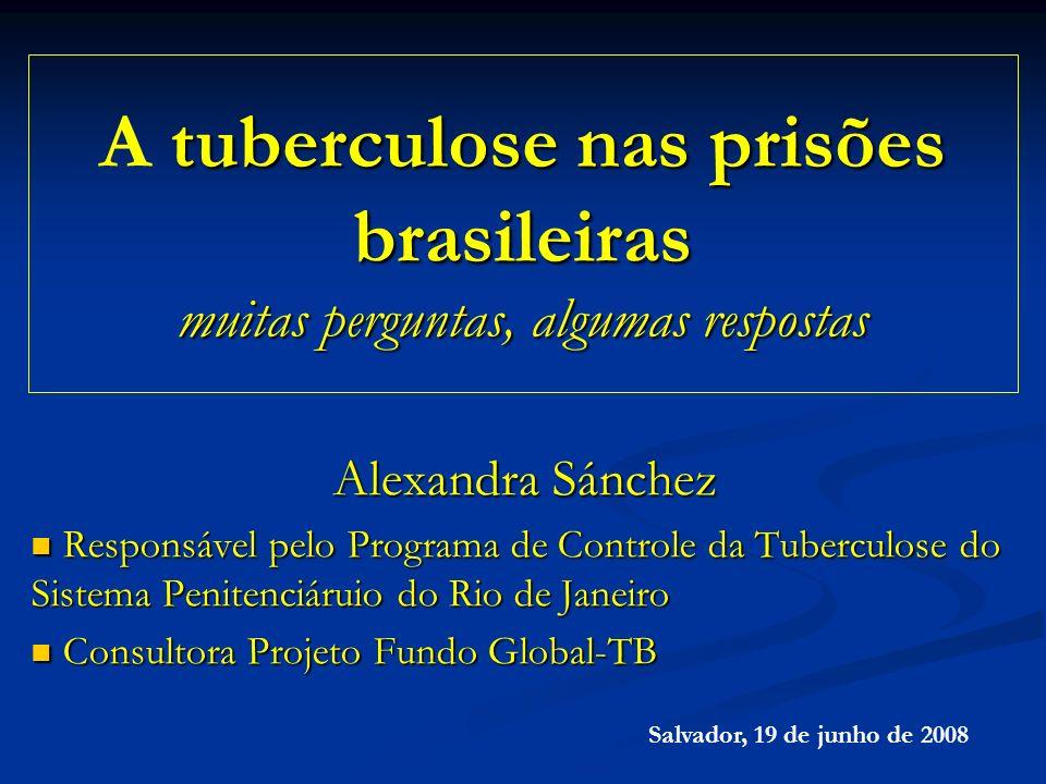A tuberculose nas prisões brasileiras muitas perguntas, algumas respostas