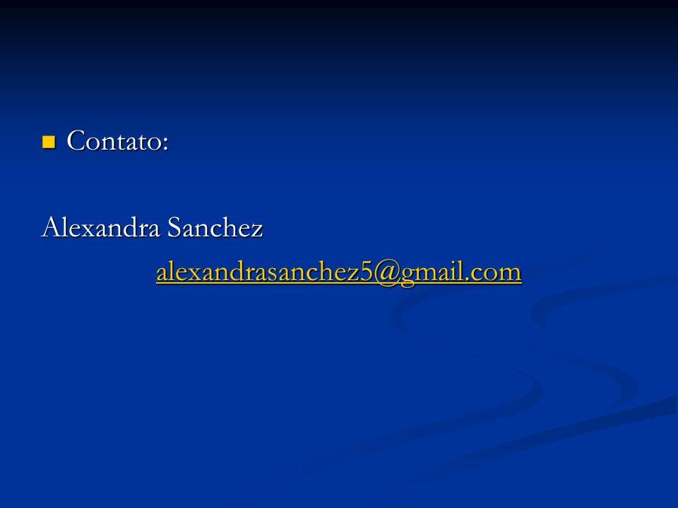 Contato: Alexandra Sanchez alexandrasanchez5@gmail.com