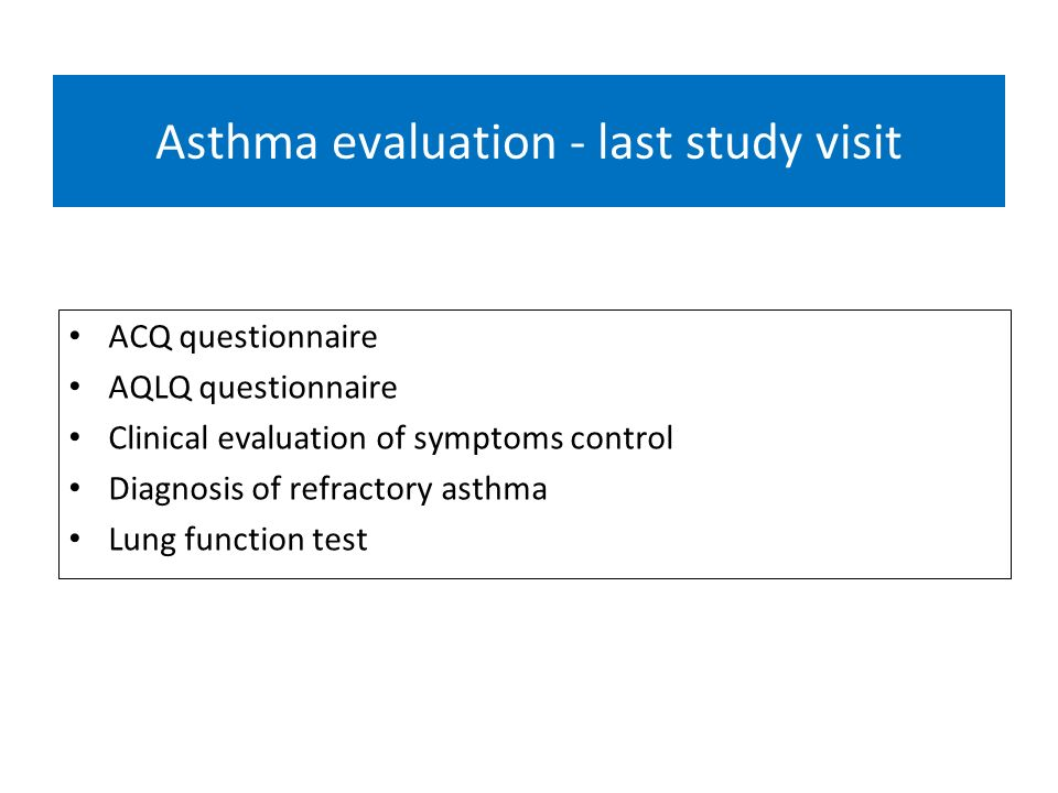 Asthma evaluation - last study visit