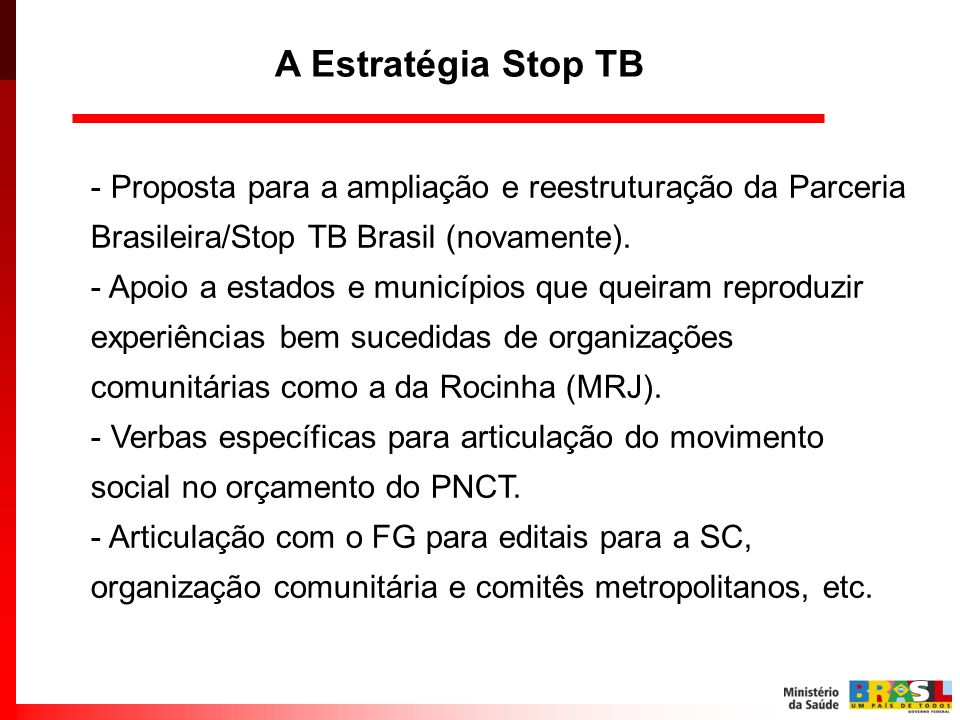A Estratégia Stop TBProposta para a ampliação e reestruturação da Parceria Brasileira/Stop TB Brasil (novamente).