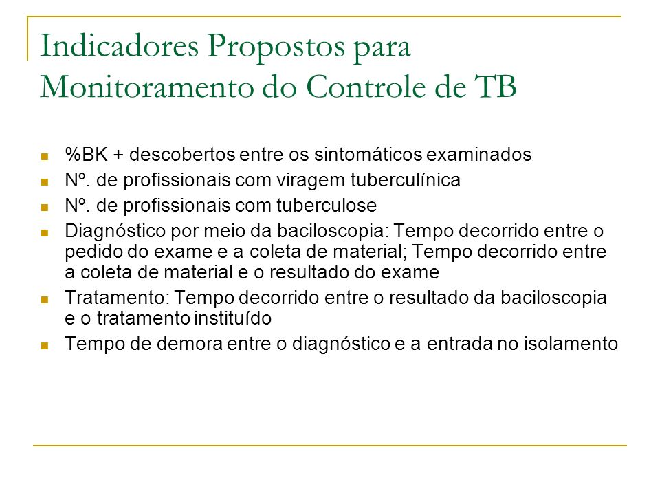 Indicadores Propostos para Monitoramento do Controle de TB