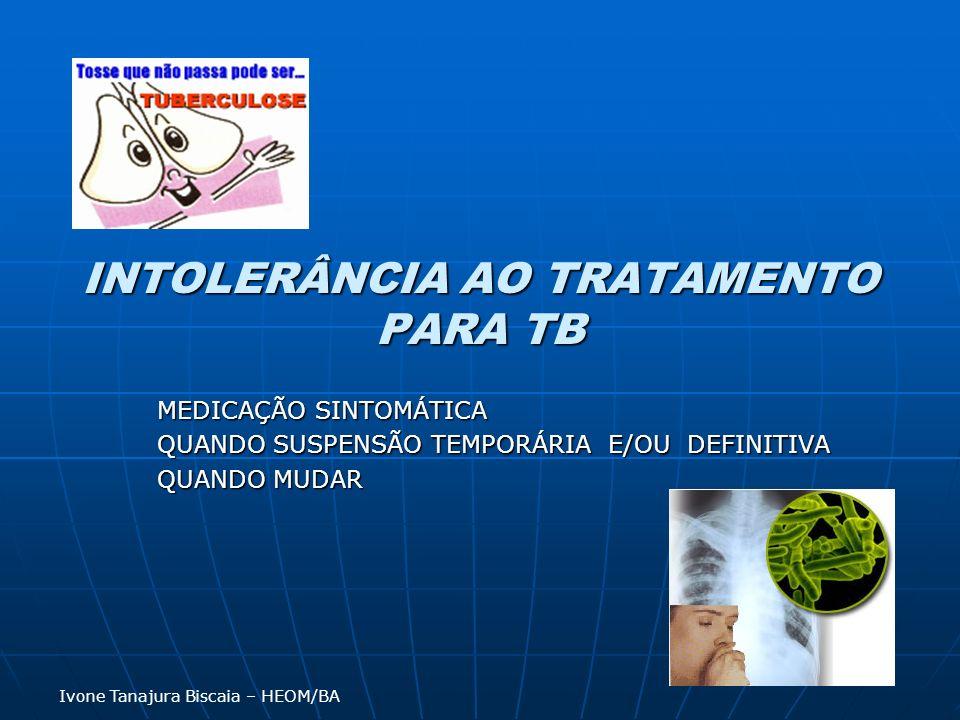 INTOLERÂNCIA AO TRATAMENTO PARA TB