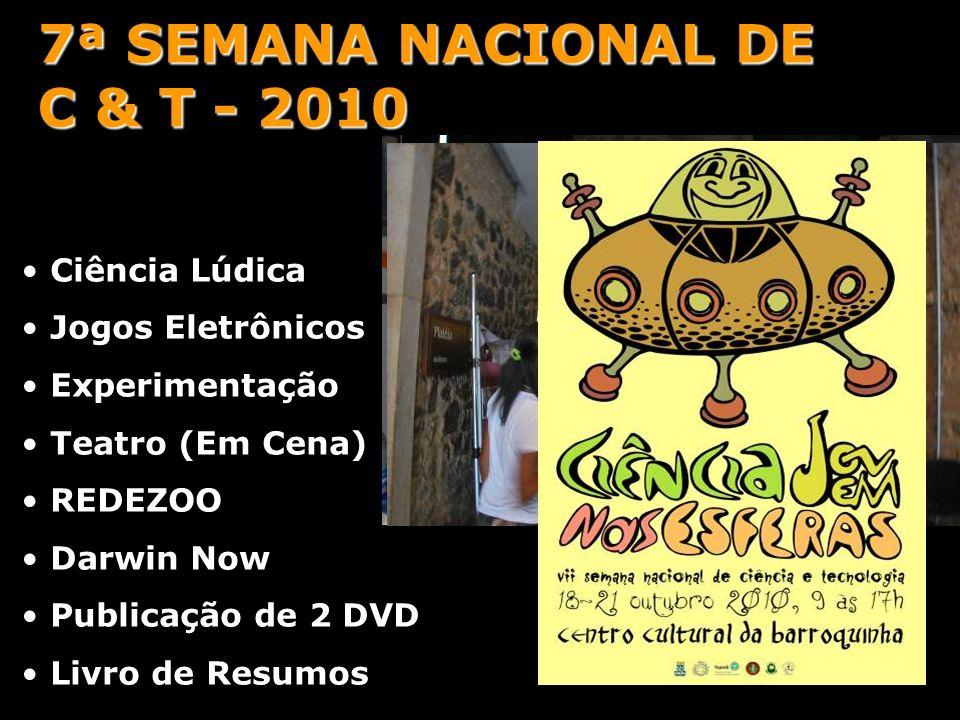 7ª SEMANA NACIONAL DE C & T - 2010 Ciência Lúdica Jogos Eletrônicos