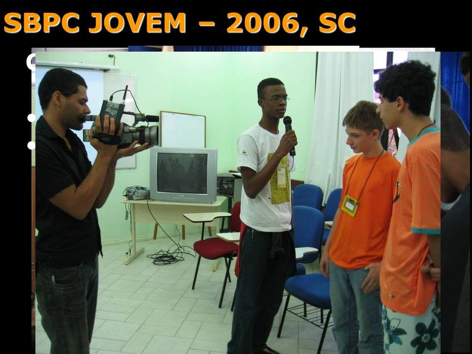SBPC JOVEM – 2006, SC Comunicações orais ENVIADOS – 24 ACEITOS - 22
