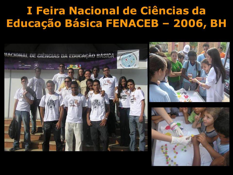 I Feira Nacional de Ciências da Educação Básica FENACEB – 2006, BH