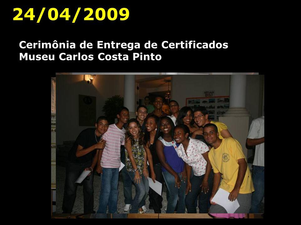 24/04/2009 Cerimônia de Entrega de Certificados