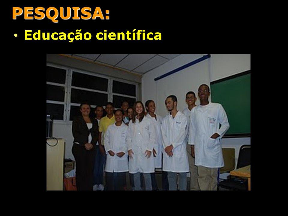 PESQUISA: Educação científica