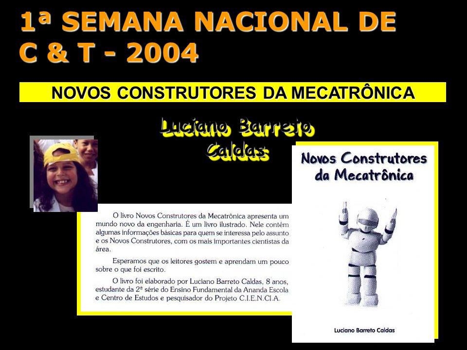 NOVOS CONSTRUTORES DA MECATRÔNICA Luciano Barreto Caldas