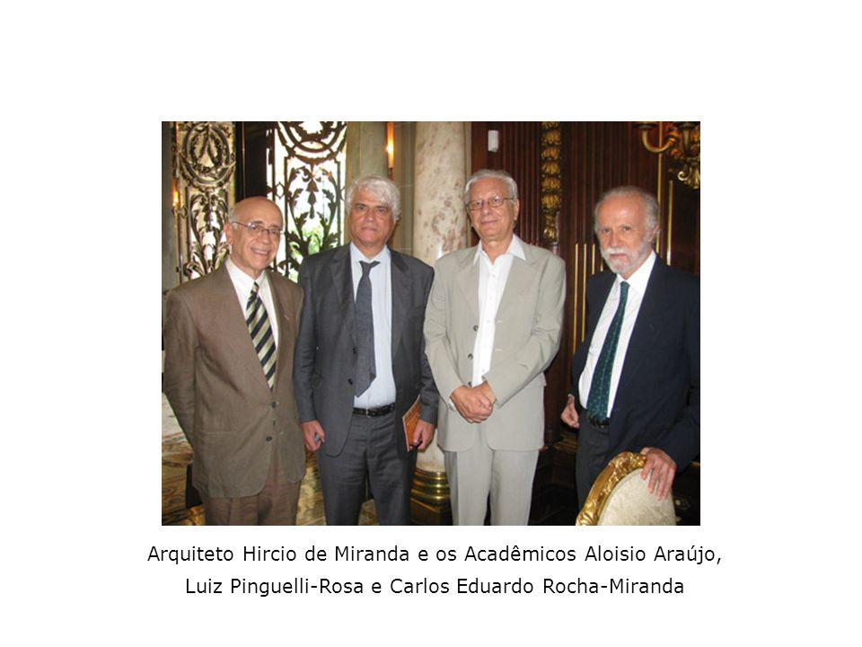 Arquiteto Hircio de Miranda e os Acadêmicos Aloisio Araújo,
