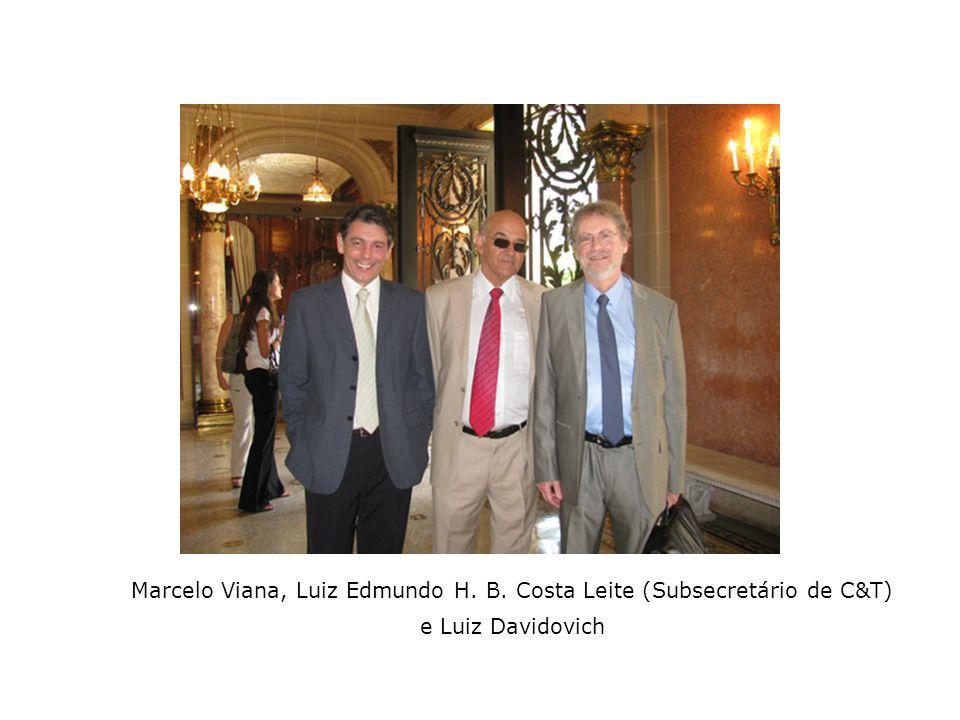 Marcelo Viana, Luiz Edmundo H. B. Costa Leite (Subsecretário de C&T)