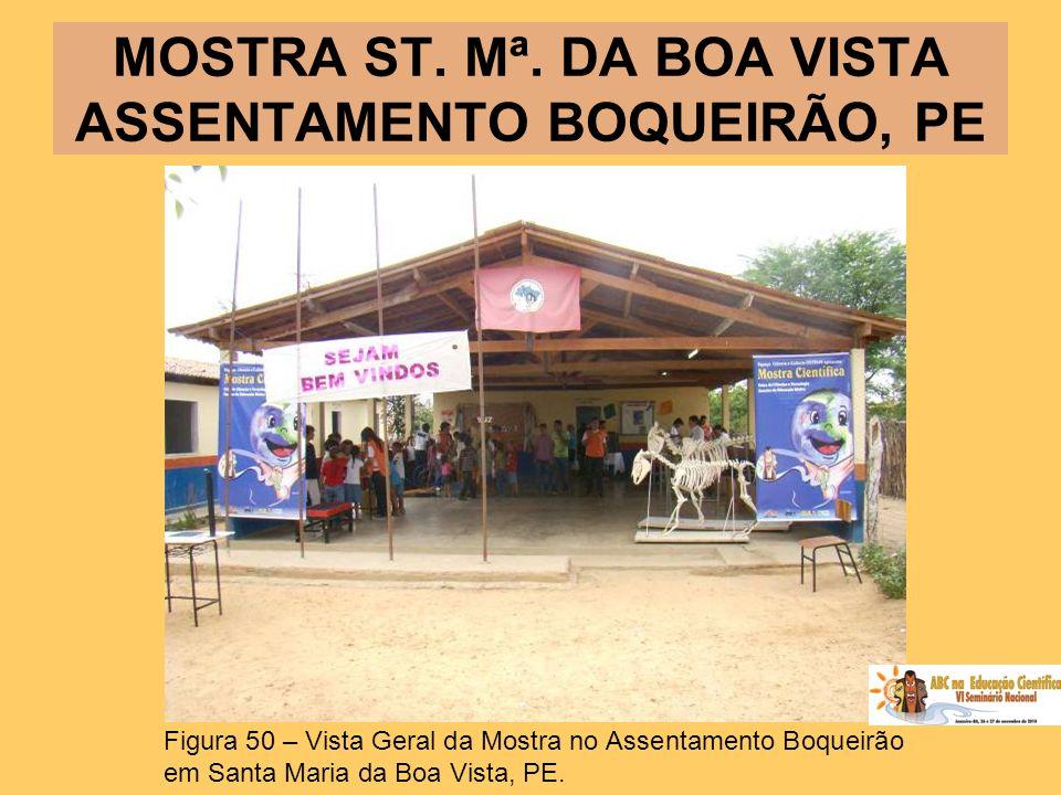 MOSTRA ST. Mª. DA BOA VISTA ASSENTAMENTO BOQUEIRÃO, PE