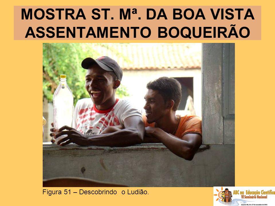 MOSTRA ST. Mª. DA BOA VISTA ASSENTAMENTO BOQUEIRÃO