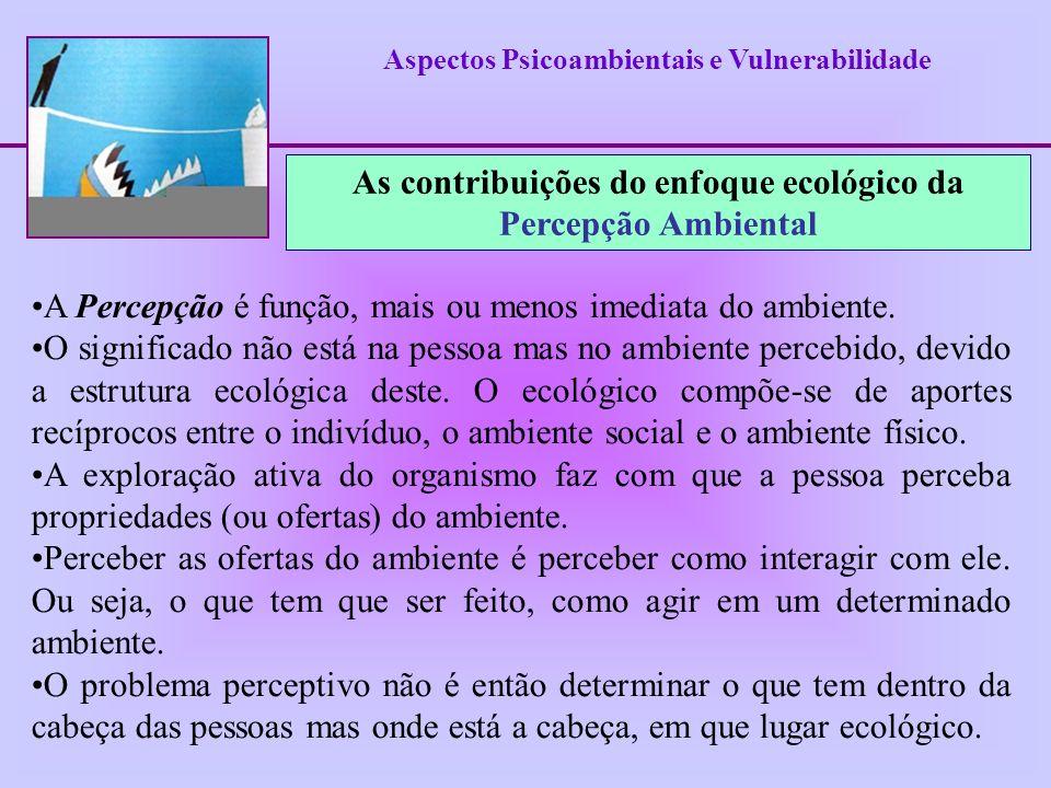 As contribuições do enfoque ecológico da Percepção Ambiental