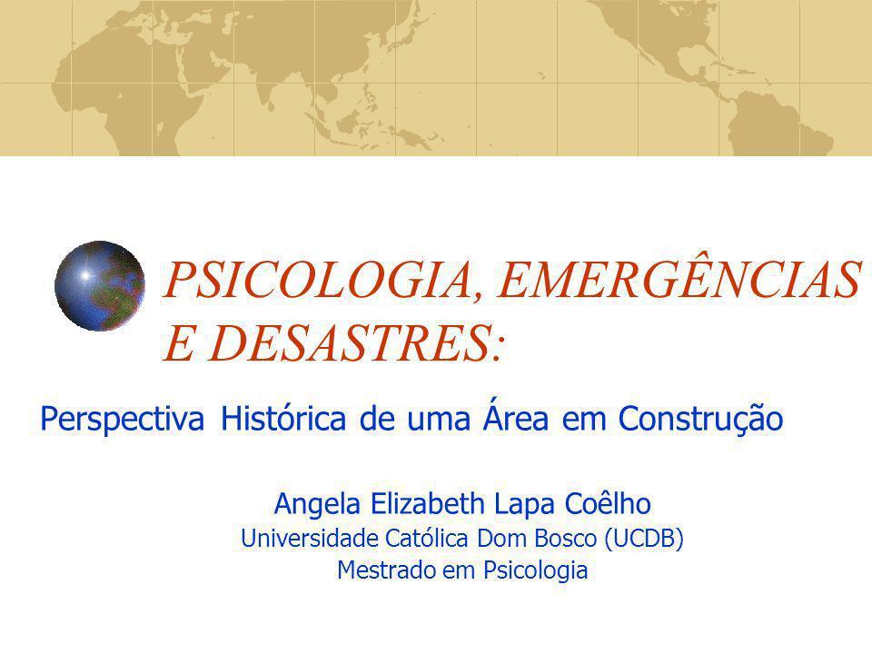 PSICOLOGIA, EMERGÊNCIAS E DESASTRES: